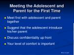 meeting the adolescent and parent for the first time
