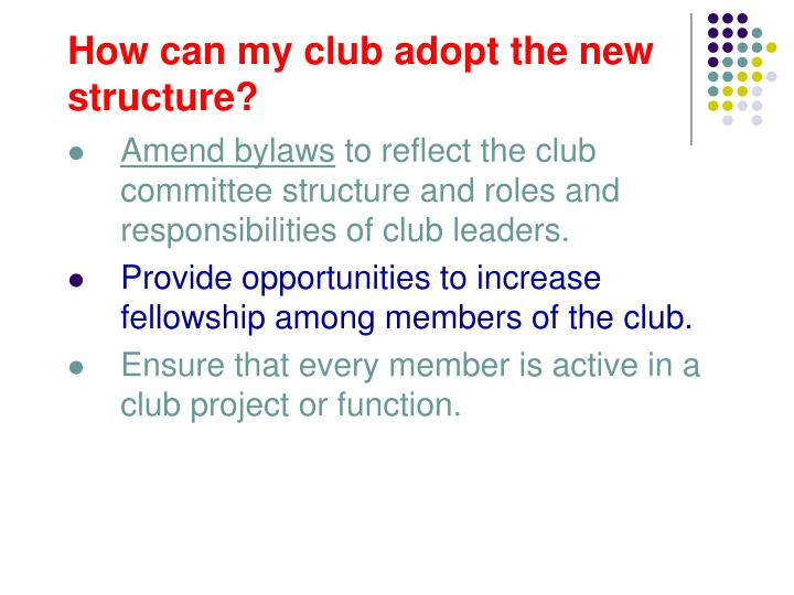 How can my club adopt the new structure?