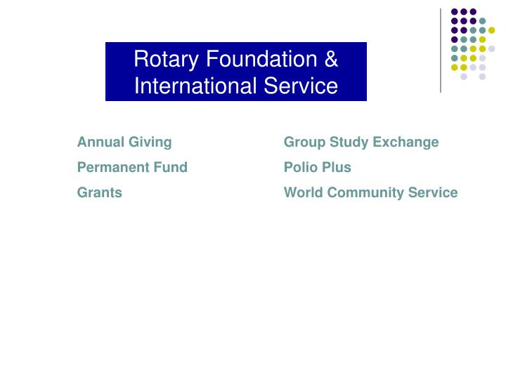 Rotary Foundation & International Service