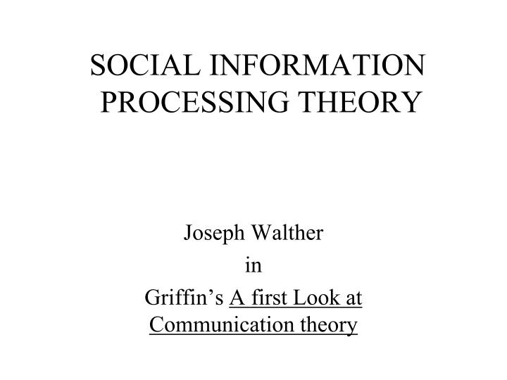 social information processing theory After identifying the implicit assumptions about social influence mechanisms and the social structural bases reflected in the social information processing literature, social network analysis concepts and structural models are used to clearly specify three alternative influence mechanisms simple.