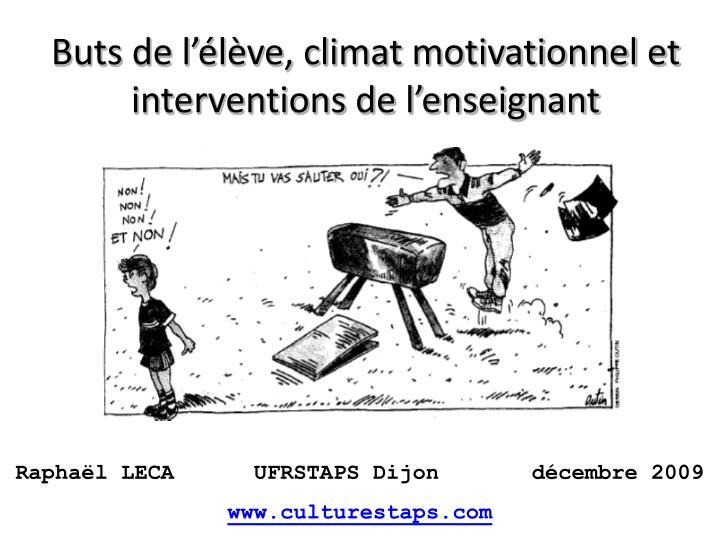 Buts de l l ve climat motivationnel et interventions de l enseignant