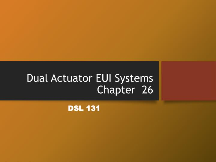 dual actuator eui systems chapter 26 n.