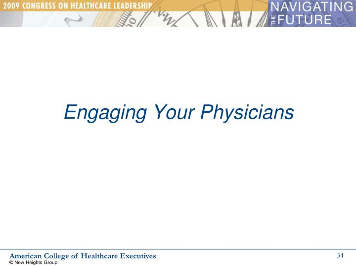 Engaging Your Physicians