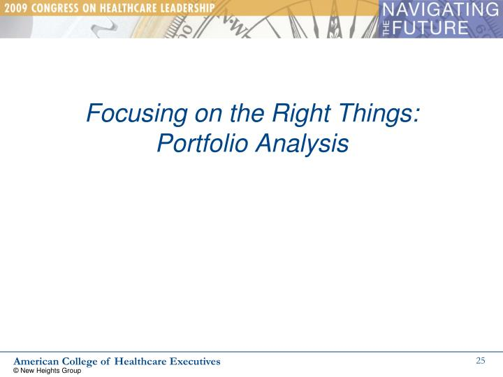 Focusing on the Right Things: Portfolio Analysis