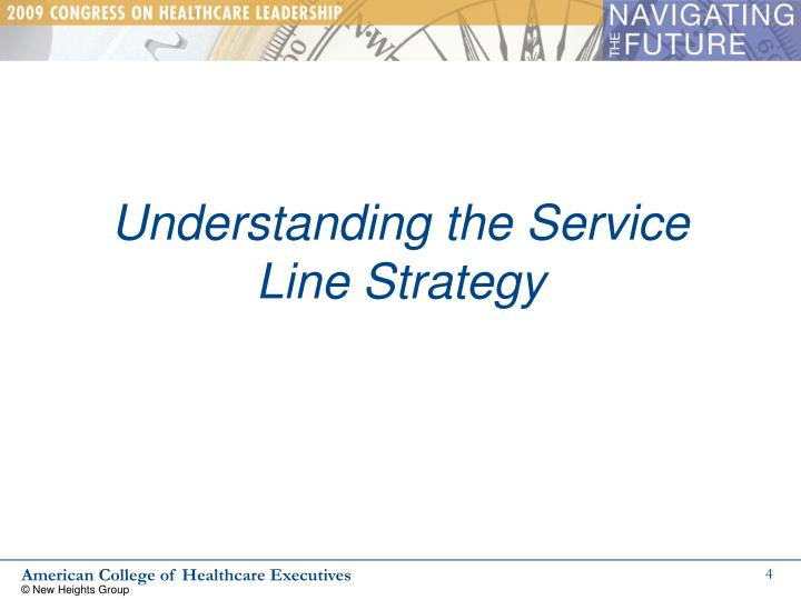 Understanding the Service Line Strategy