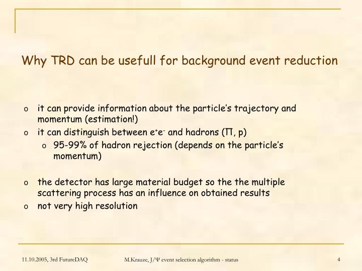Why TRD can be usefull for background event reduction
