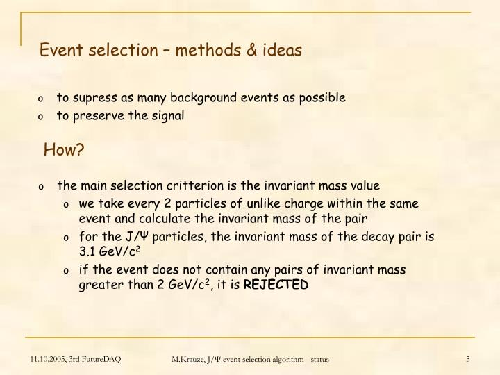 Event selection – methods & ideas