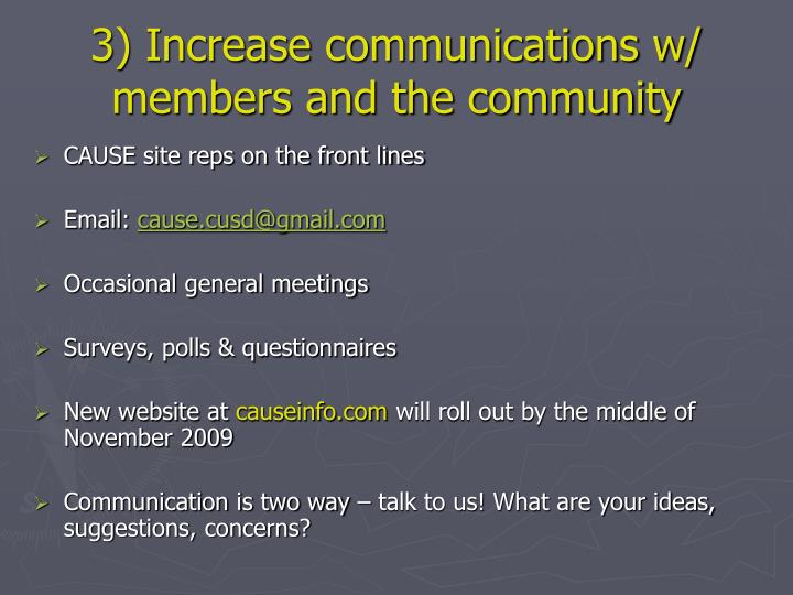 3) Increase communications w/ members and the community