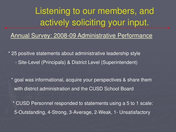 Listening to our members, and actively soliciting your input.