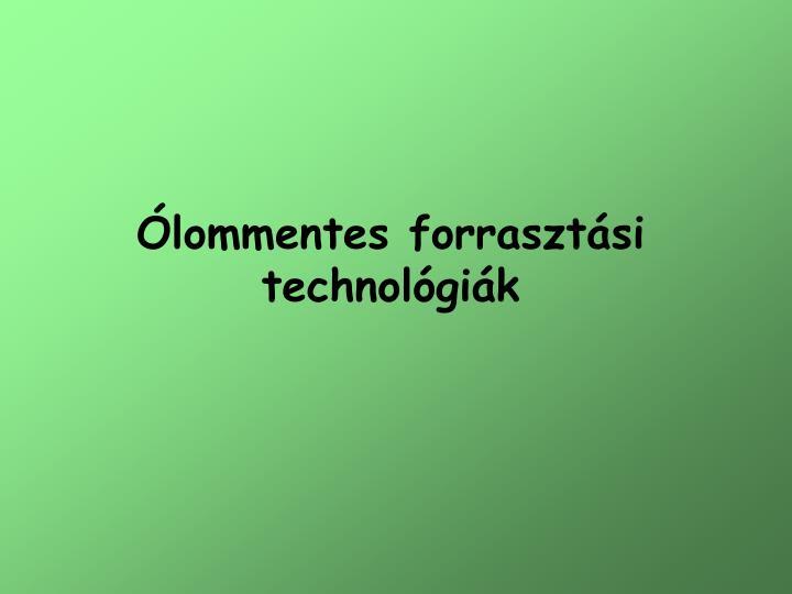Ólommentes forrasztási technológiák