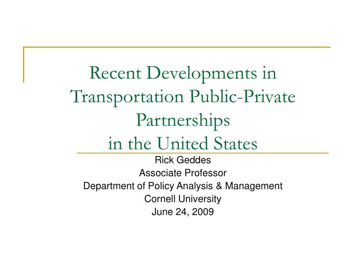 recent developments in transportation public private partnerships in the united states n.