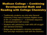 madison college combining developmental math and reading with college chemistry