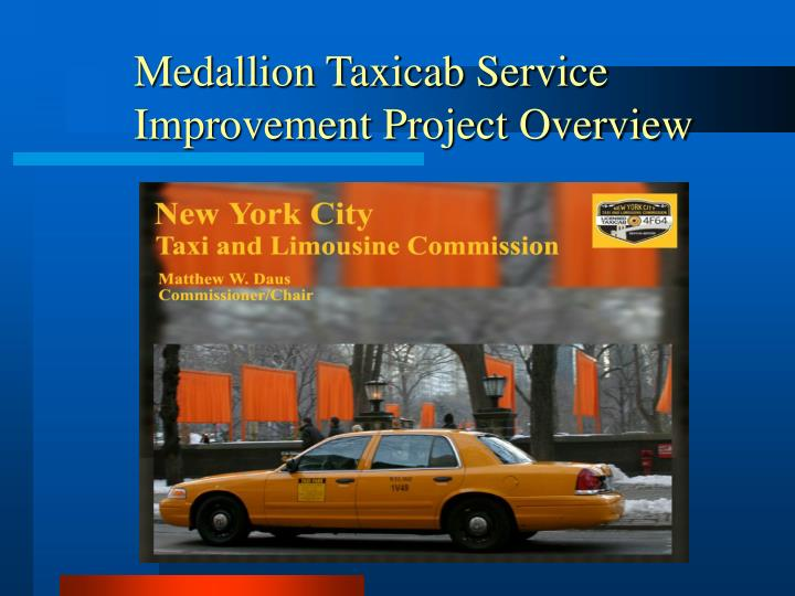 medallion taxicab service improvement project overview n.