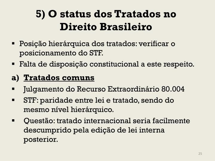 5) O status dos Tratados no