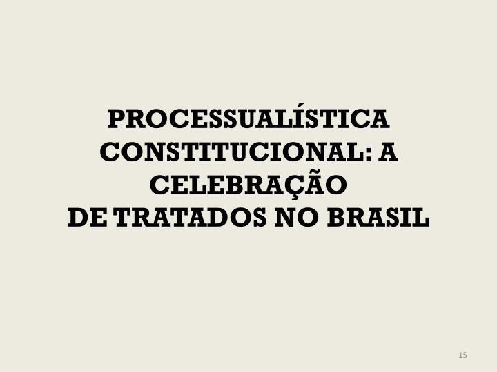 PROCESSUALÍSTICA CONSTITUCIONAL: A CELEBRAÇÃO