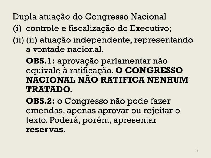 Dupla atuação do Congresso Nacional