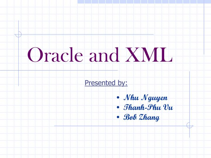 PPT - Oracle and XML PowerPoint Presentation - ID:4014029