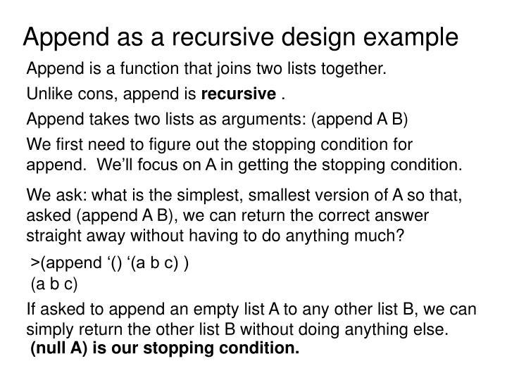 Append as a recursive design example