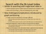 search with the bi level index