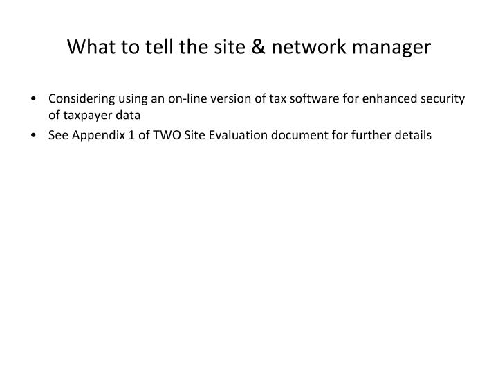 What to tell the site & network manager