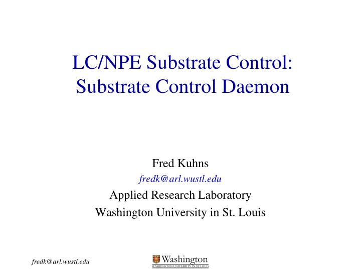 lc npe substrate control substrate control daemon n.