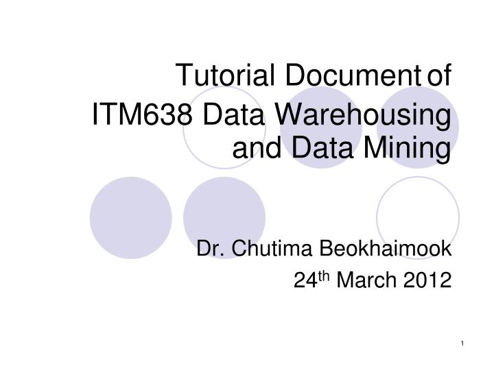 PPT - Tutorial Document of ITM638 Data Warehousing and Data