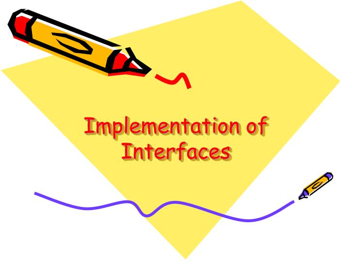 Implementation of Interfaces