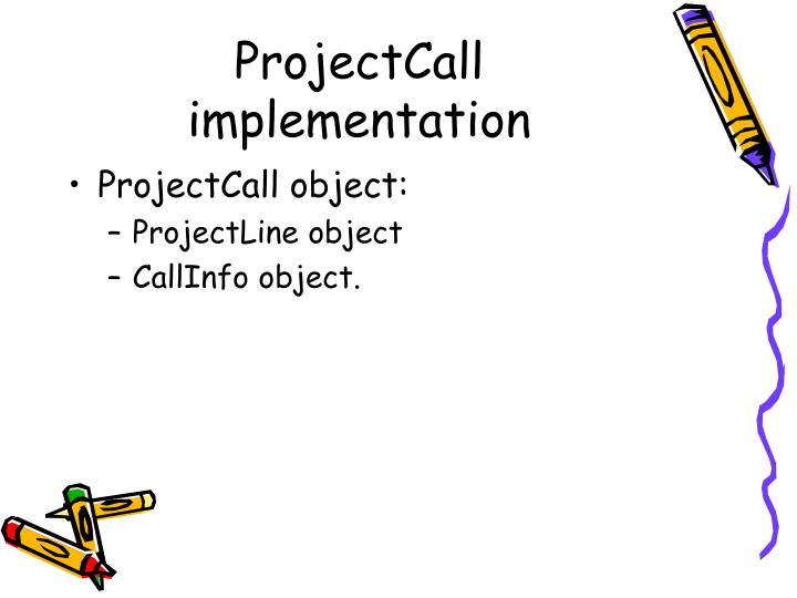 ProjectCall implementation