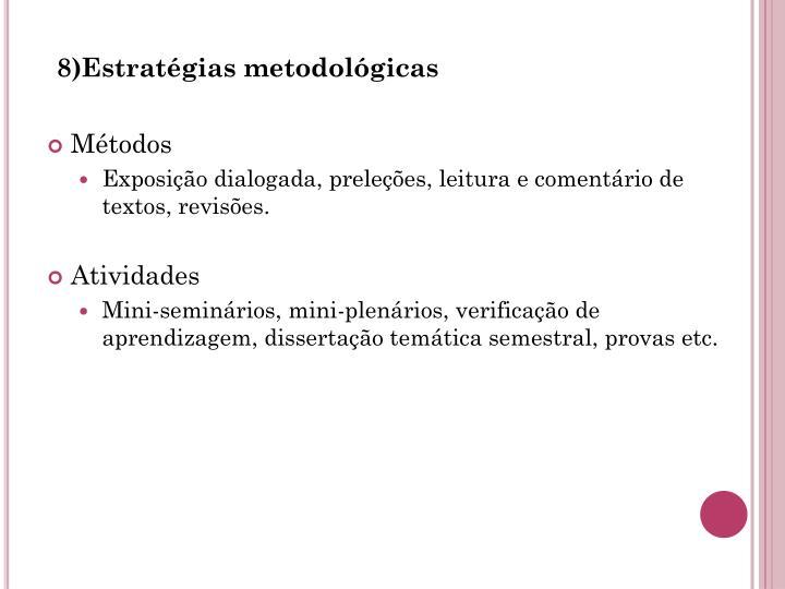 8)Estratégias metodológicas