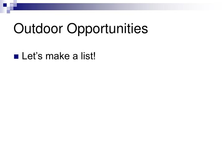 Outdoor Opportunities