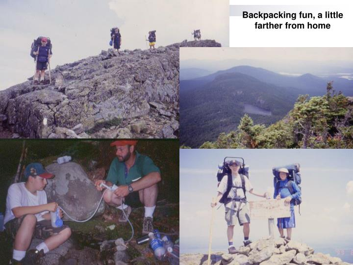 Backpacking fun, a little farther from home