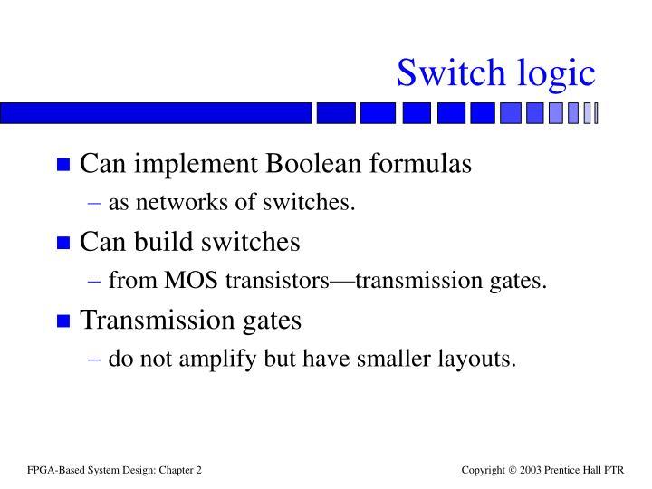 Switch logic