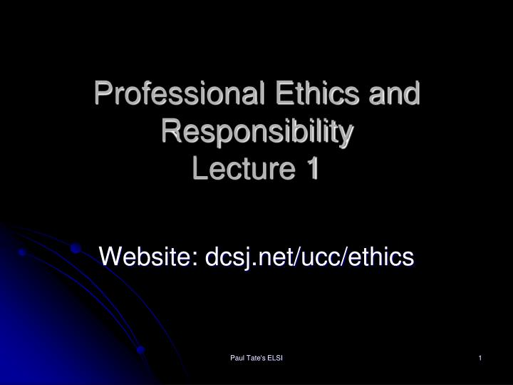 professional ethics and responsibility lecture 1 n.