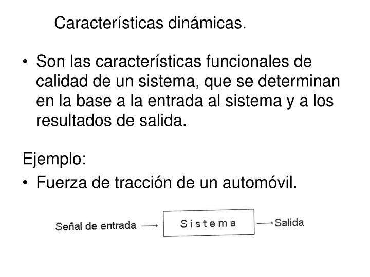 Características dinámicas.