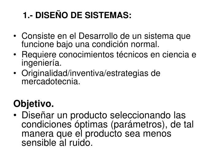 1.- DISEÑO DE SISTEMAS: