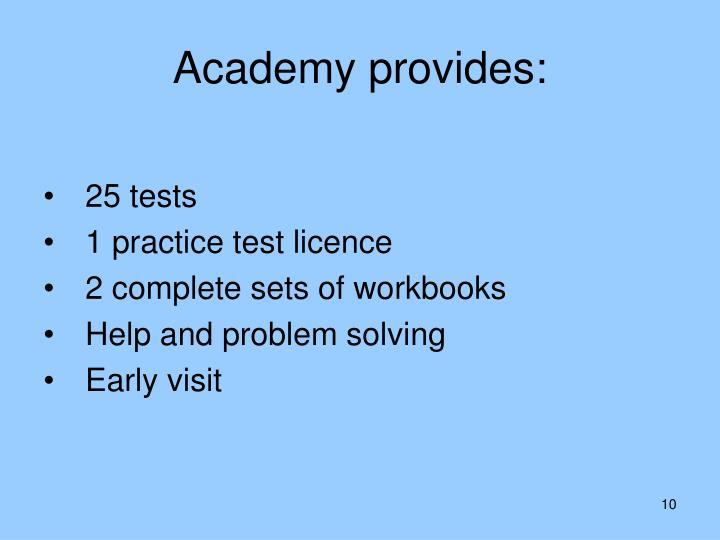 Academy provides: