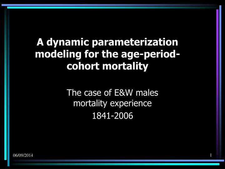 A dynamic parameterization modeling for the age period cohort mortality