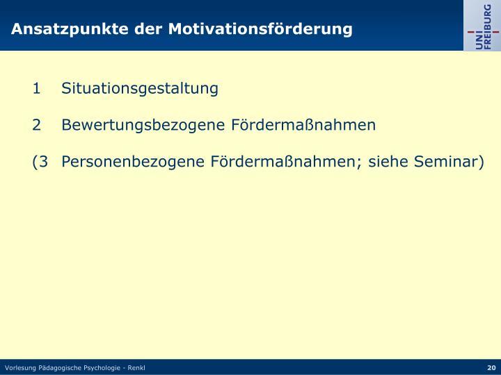 Ansatzpunkte der Motivationsförderung
