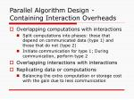 parallel algorithm design containing interaction overheads1