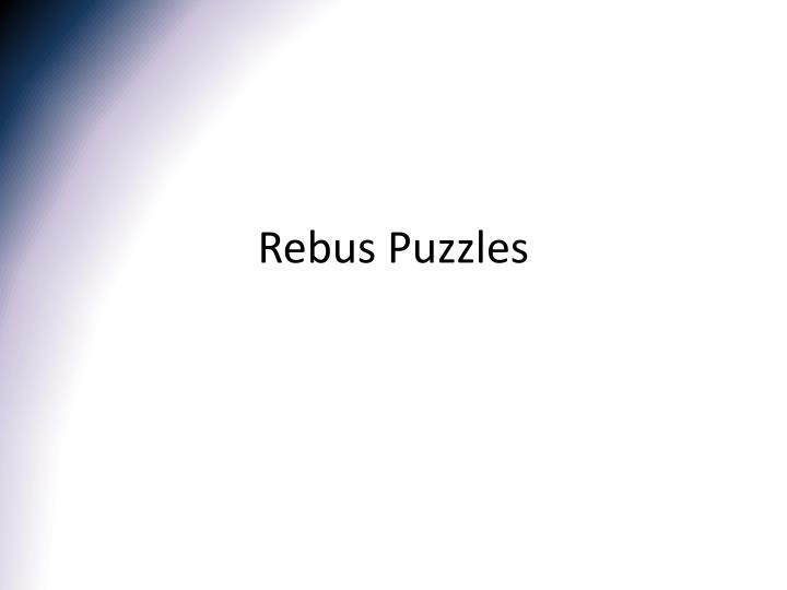 Ppt Rebus Puzzles Powerpoint Presentation Free Download Id 4016112