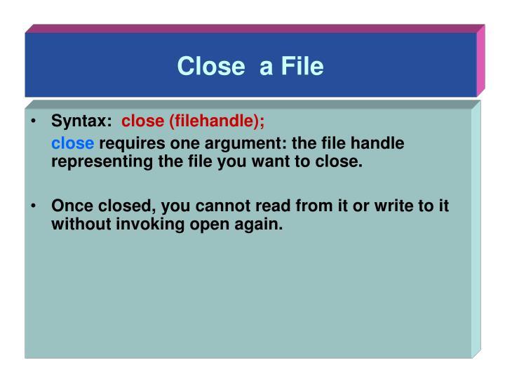 Close  a File