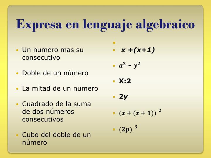 Expresa en lenguaje algebraico