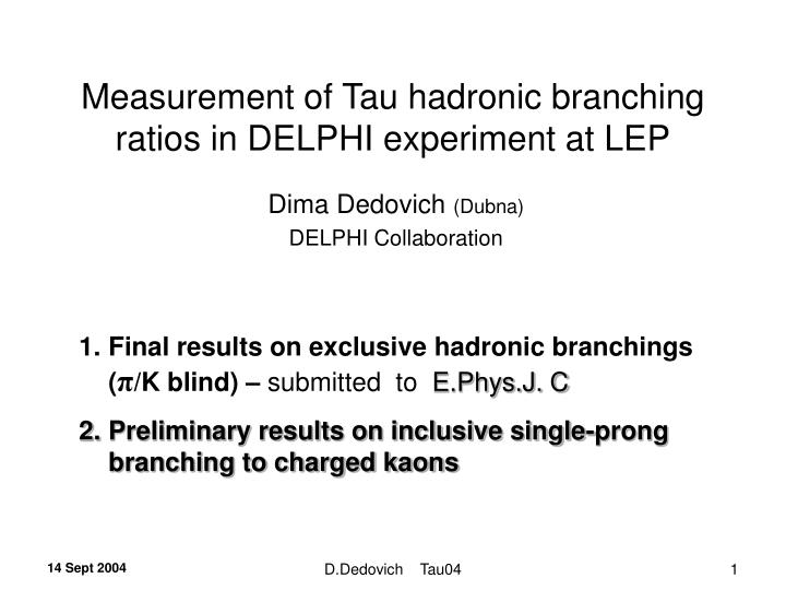 measurement of tau hadronic branching ratios in delphi experiment at lep n.