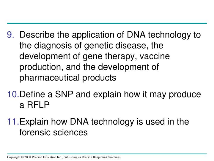 Describe the application of DNA technology to the diagnosis of genetic disease, the development of gene therapy, vaccine production, and the development of pharmaceutical products