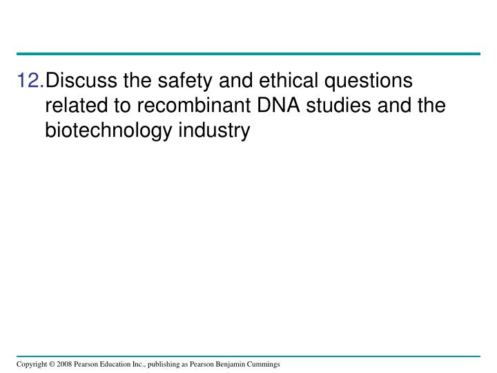 Discuss the safety and ethical questions related to recombinant DNA studies and the biotechnology industry