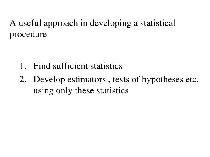 A useful approach in developing a statistical procedure