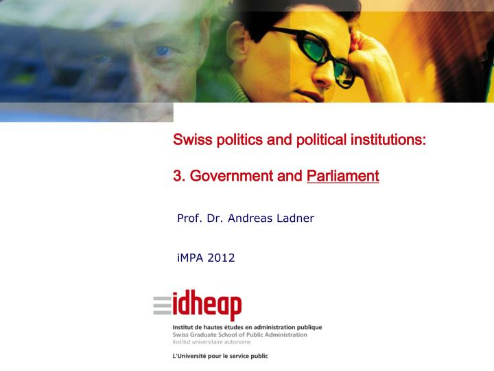 Swiss politics and political institutions 3 government and parliament