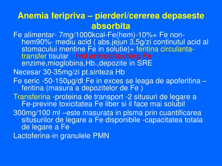 Anemia feripriva – pierderi/cererea depaseste absorbita