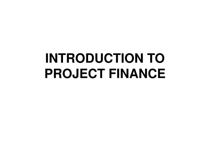 introduction to project finance n.