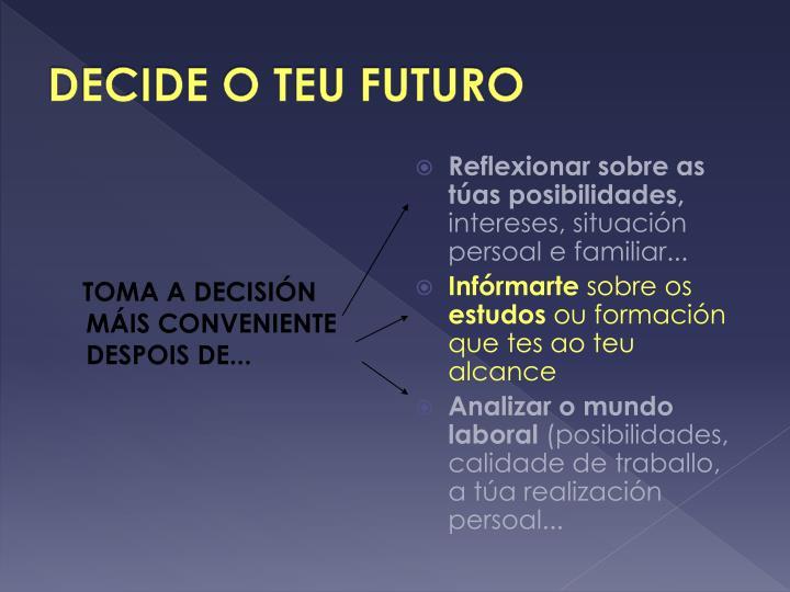 DECIDE O TEU FUTURO